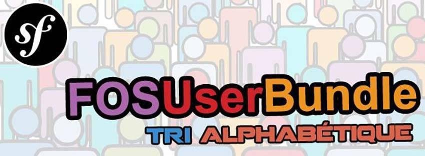 [FosUserBundle] Trier ses users alphabétiquement dans son interface admin